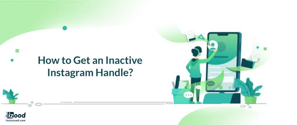 How to Get an Inactive Instagram Handle?