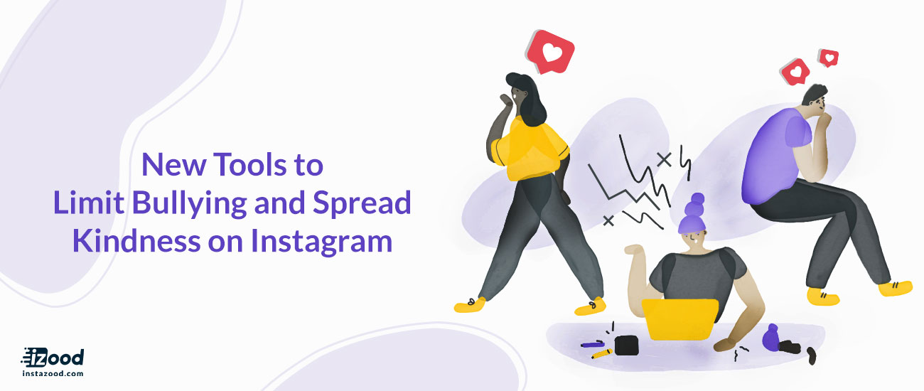 New Tools to Limit Bullying and Spread Kindness on Instagram