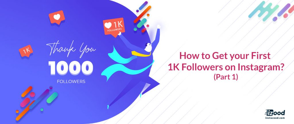 How to get your first 1K Followers on Instagram? (part1)