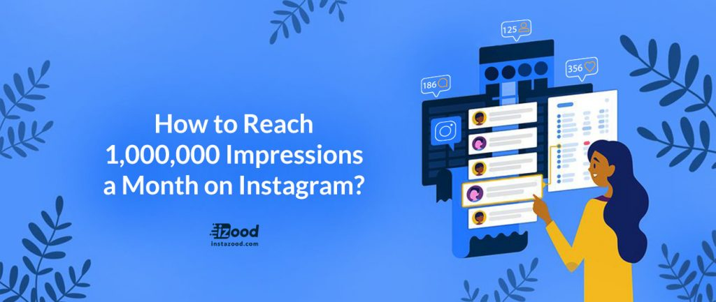 How to Reach 1,000,000 Impressions a Month on Instagram?