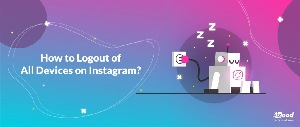 How to Logout of All Devices on Instagram?