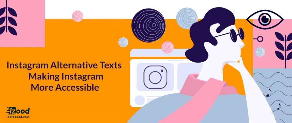 Instagram Alternative Texts _ Making Instagram More Accessible