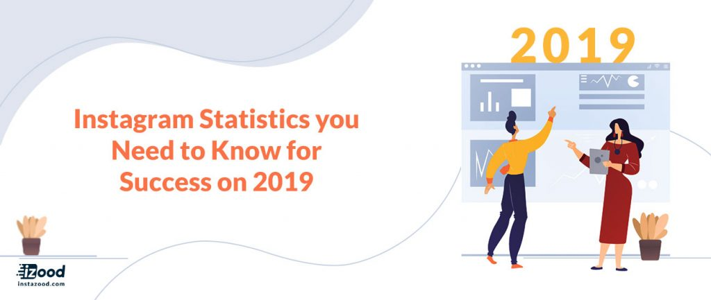 Instagram Statistics you Need to Know for Success on 2019