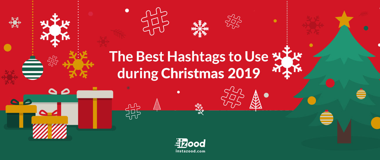 Christmas Hashtags 2019 The Best Hashtags to Use during Christmas 2019 | Instazood
