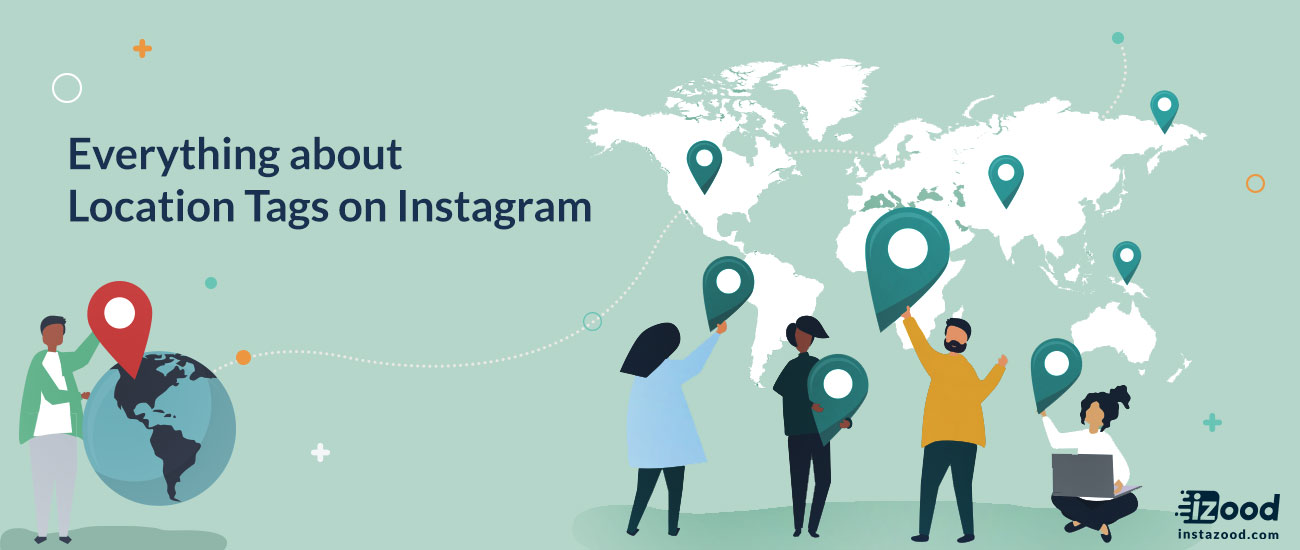 Everything about Location Tags on Instagram