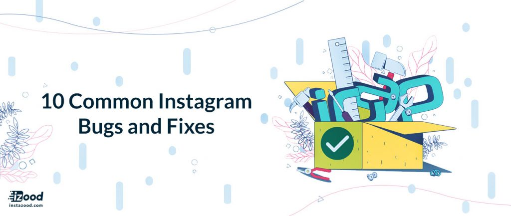 10 Common Instagram Bugs and Fixes