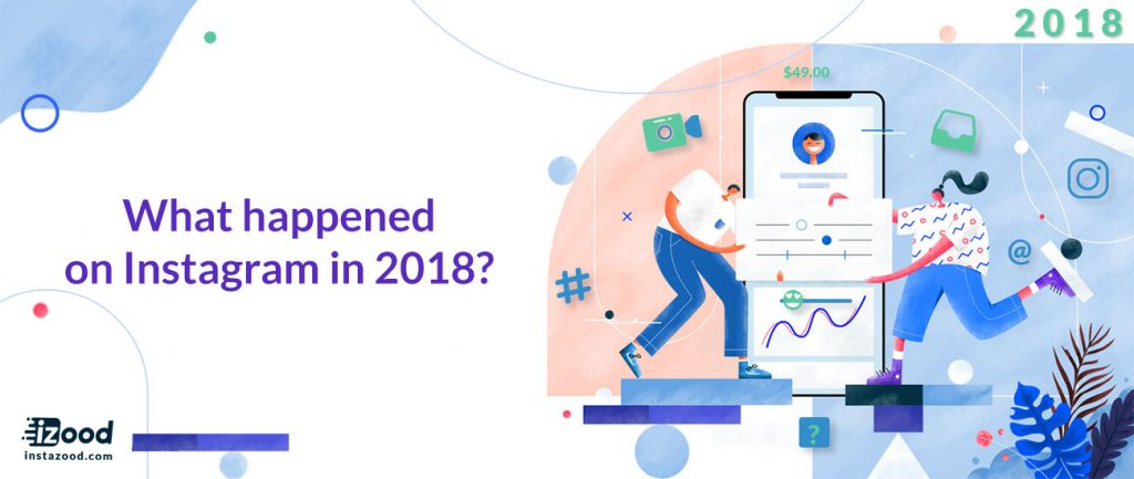 What Happened on Instagram in 2018?