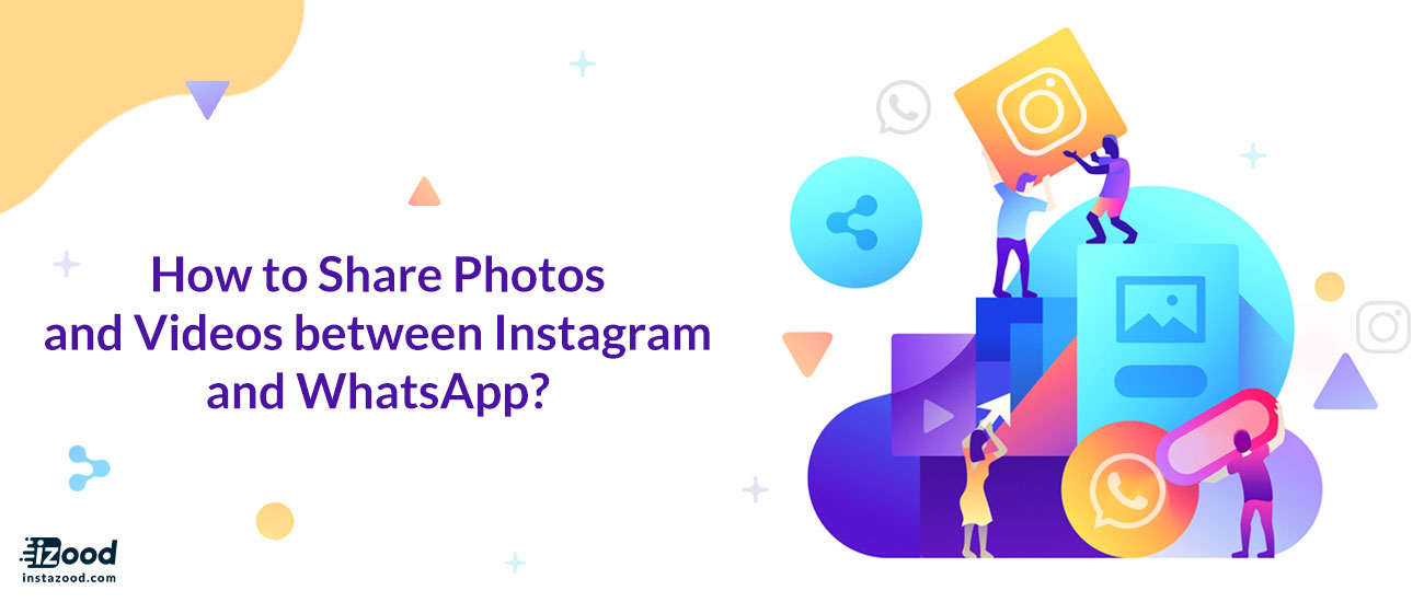 How to Share Photos and Videos between Instagram and WhatsApp?