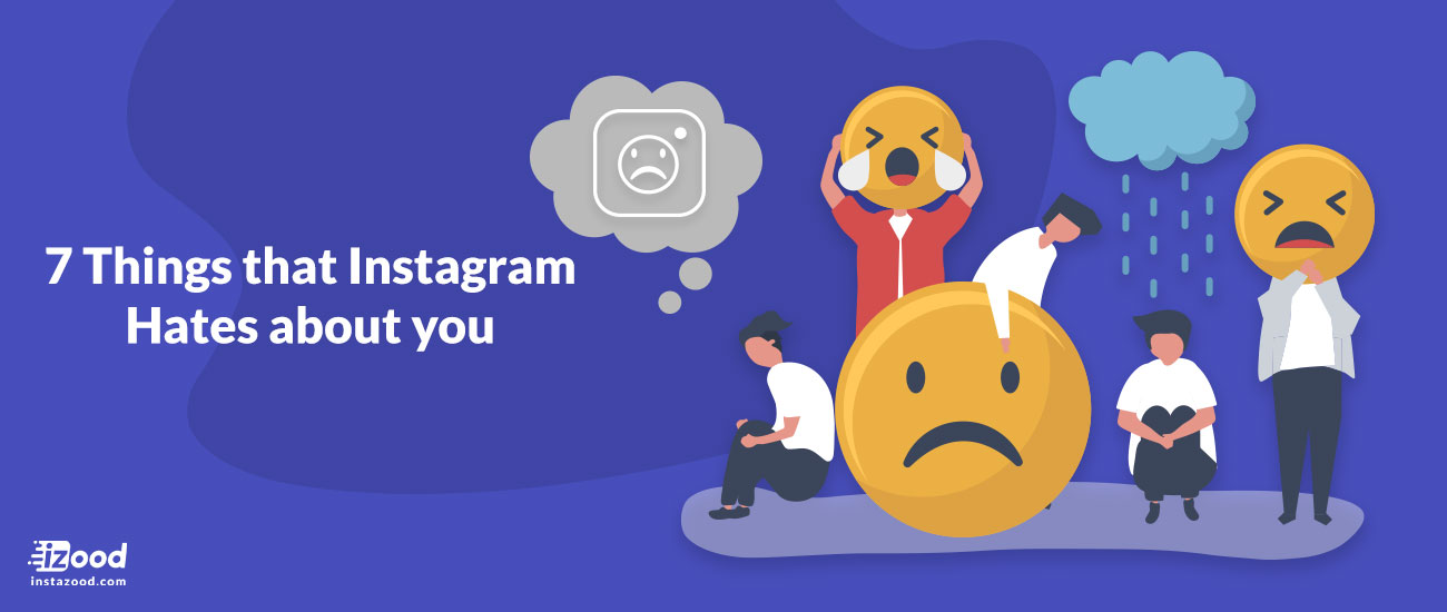 7 Things that Instagram Hates about you