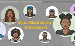 Share Black Stories on Instagram