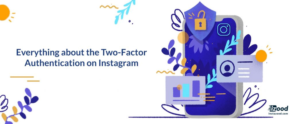 Everything about the two-factor authentication on Instagram
