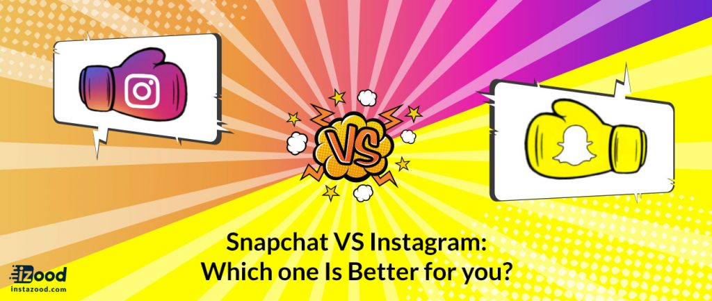 Snapchat VS Instagram: Which One Is Better for you?