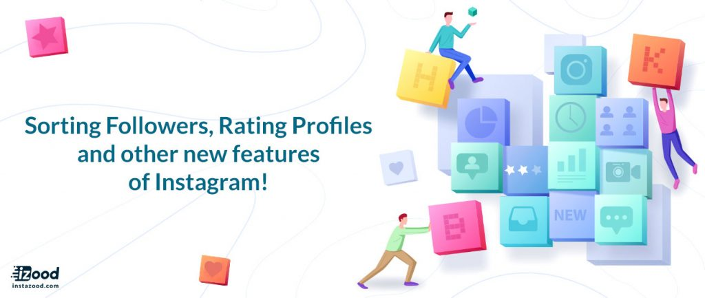 Sorting Followers, Rating Profiles and other new Features of Instagram!