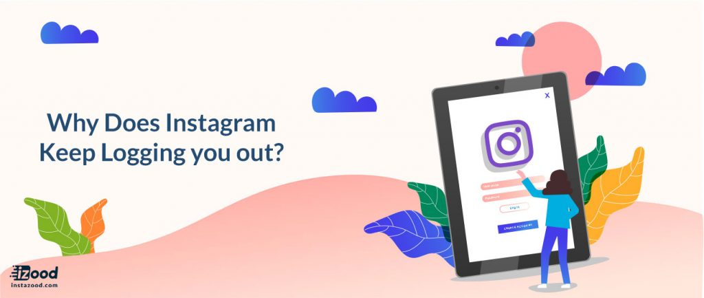 Why Does Instagram Keep Logging you out?
