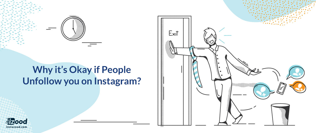 Why It's Okay If People Unfollow You On Instagram?