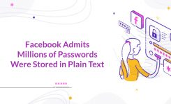 Facebook Admits Millions of Passwords Were Stored in Plain Text