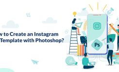 How to Create an Instagram Story Template with Photoshop?