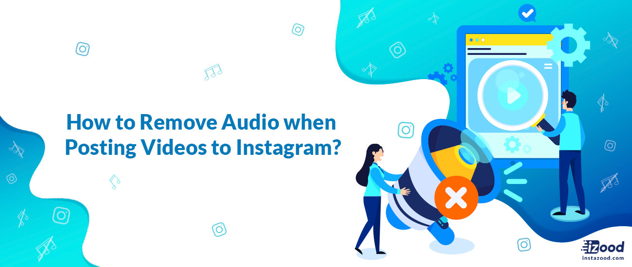 How to Remove Audio when Posting Videos to Instagram?