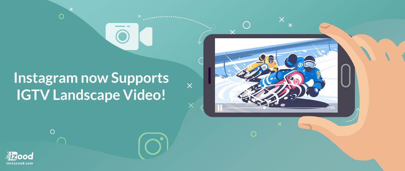 Instagram now Supports IGTV Landscape Video!