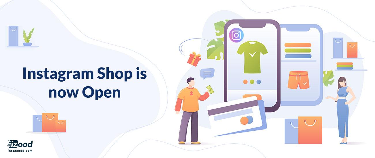 Instagram Shop is now Open