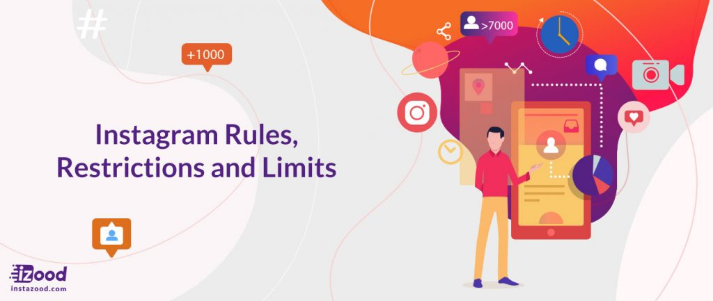 Instagram Rules, Restrictions and Limits