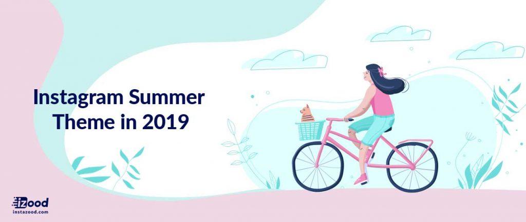 Instagram Summer Theme in 2019