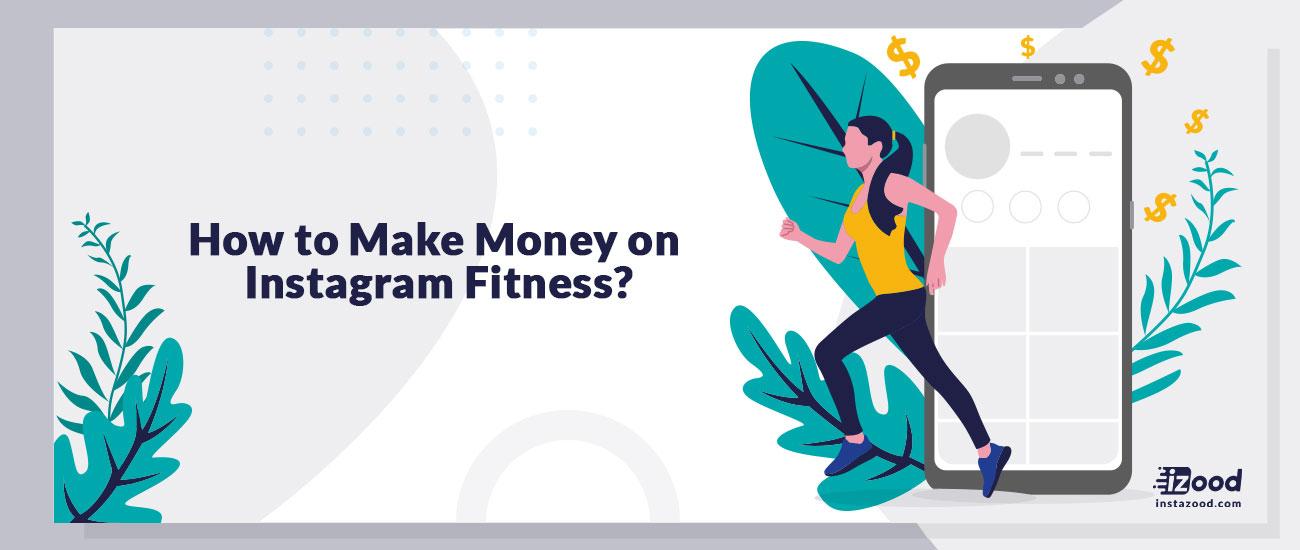 How to Make Money on Instagram Fitness?