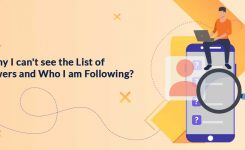 Why I can't see the List of my Followers and Who I am Following?