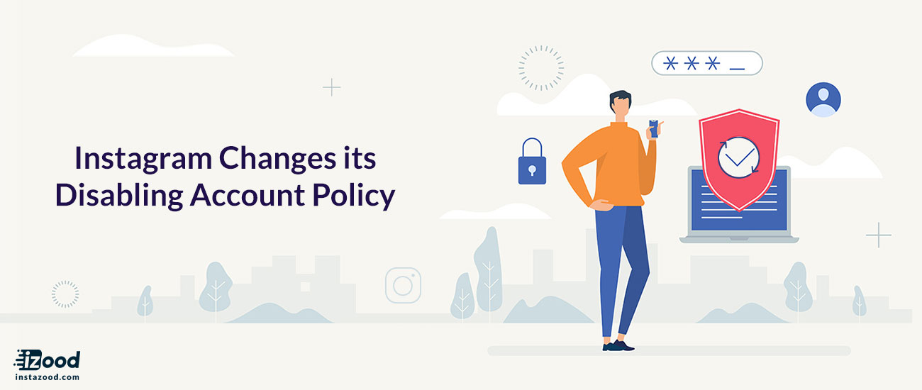 Instagram Changes its Disabling Account Policy
