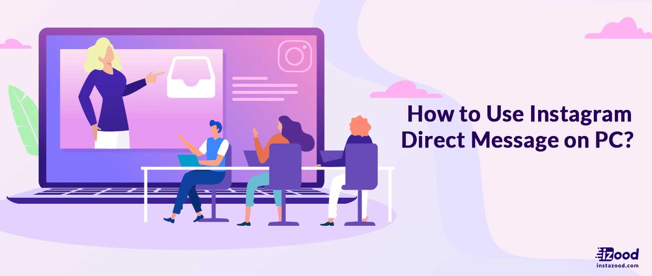 How to Use Instagram Direct Message on PC?