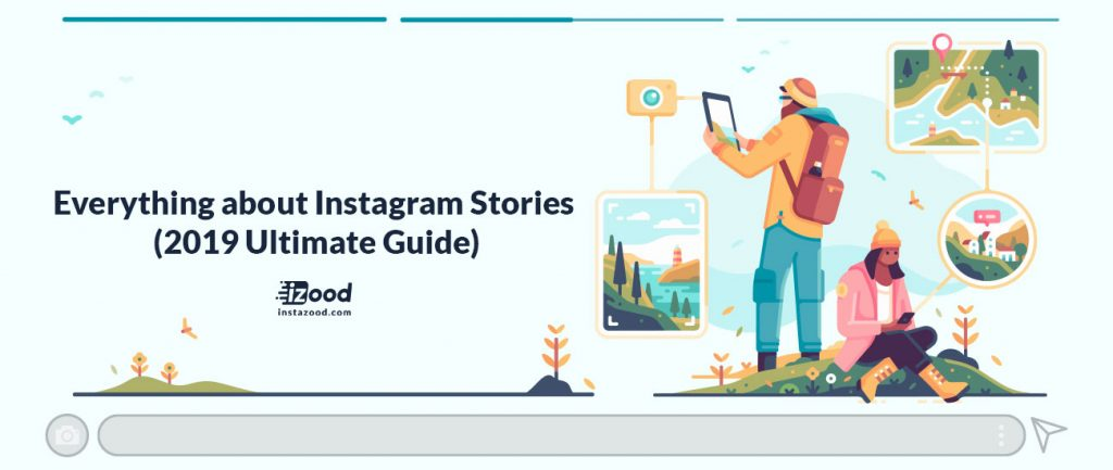 Everything about Instagram Stories