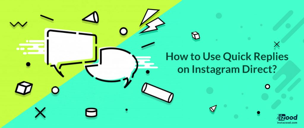 add quick replies on Instagram direct?