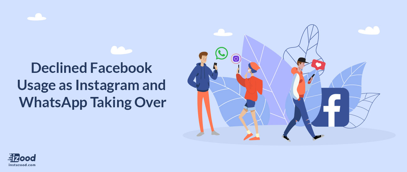 Declined Facebook Usage as Instagram and WhatsApp Taking Over