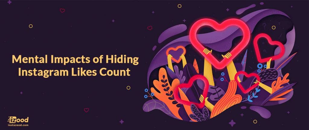 Mental Impacts of Hiding Instagram Likes Count