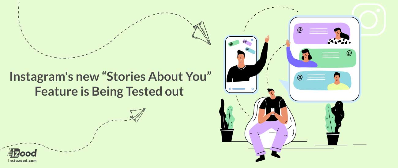 """Instagram's new """"Stories About You"""" Feature is Being Tested out"""