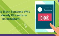 How to Block Someone Who has already Blocked you on Instagram?