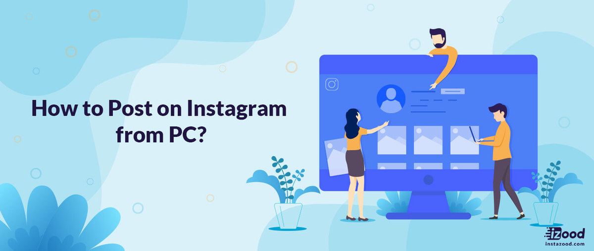 How to Post on Instagram from PC? (pictures, videos, DMs)