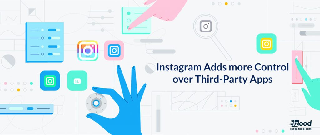 Instagram Adds more Control over Third-Party apps