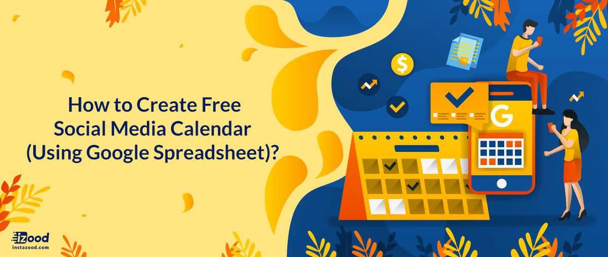 How to Create Free Social Media Calendar (Using Google Spreadsheet)?