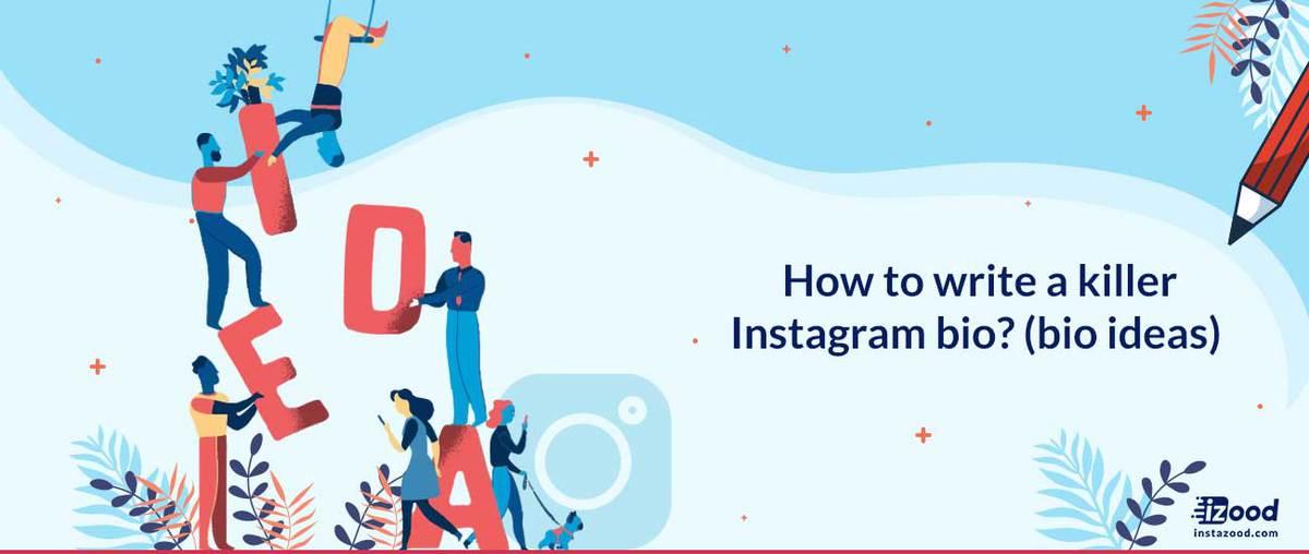 How to write a killer Instagram bio? (bio ideas)