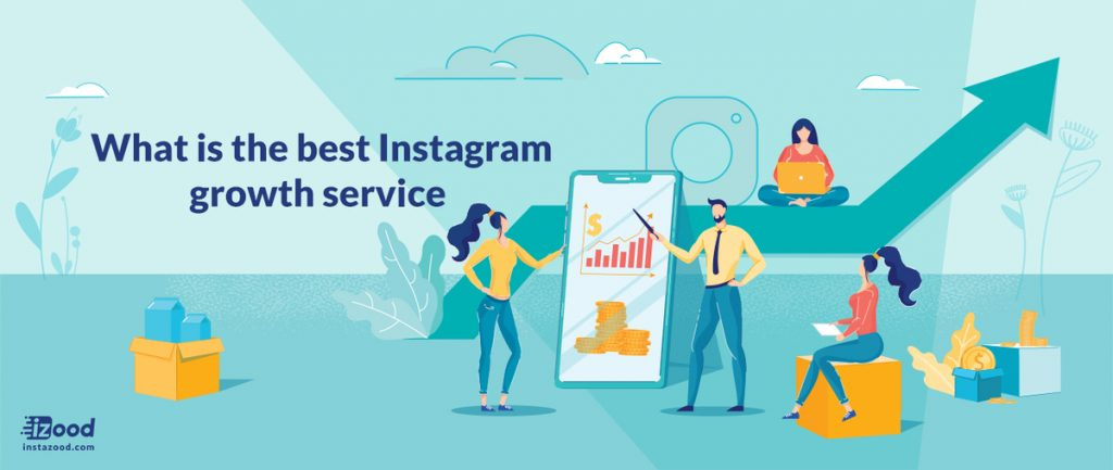 What is the Best Instagram Growth Service to Use in 2020?