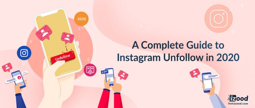 The Complete Guide to Instagram Unfollow in 2020