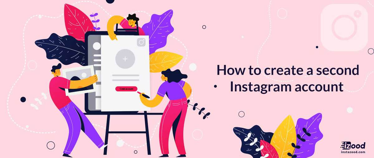 How to create a second Instagram account?