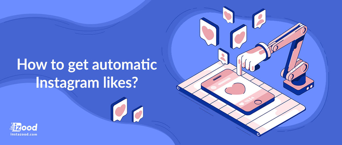 How to get automatic Instagram likes