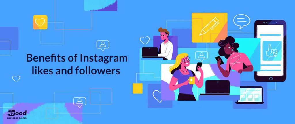 Benefits of Instagram likes and followers