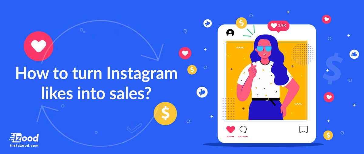 How to turn Instagram likes into sales?