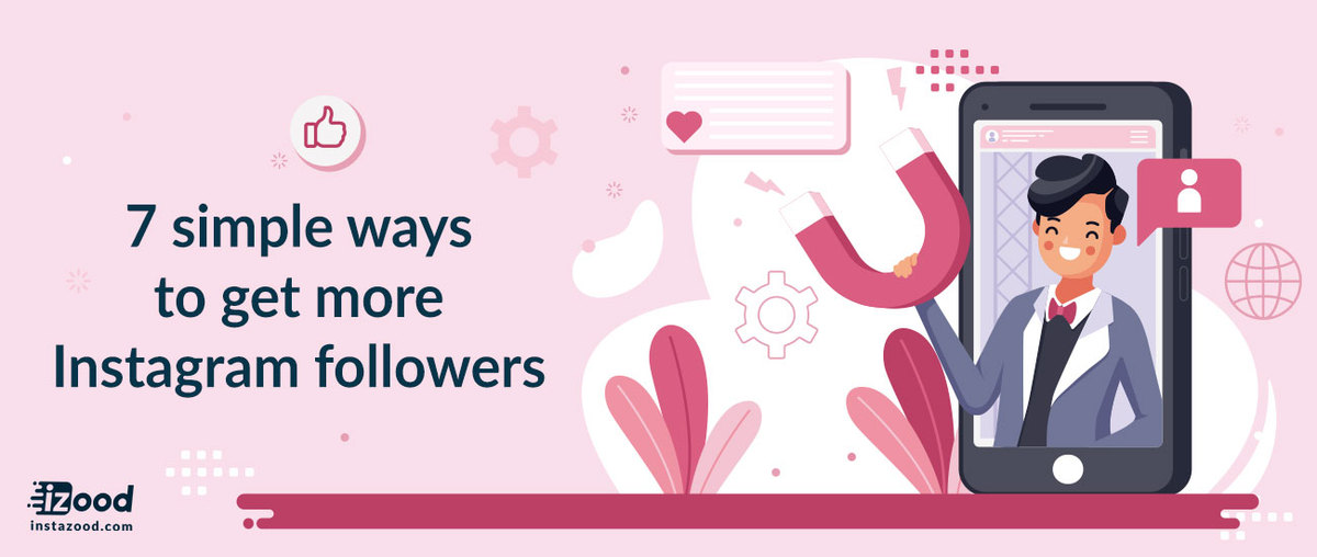 7 Simple Ways to Get More Instagram Followers