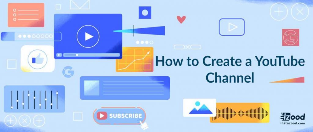 How to Create a YouTube Channel